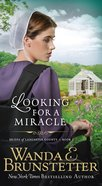 Looking For a Miracle (#02 in Brides Of Lancaster County Series) eBook