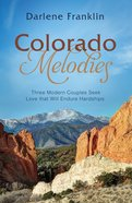 3in1: Romancing America: Colorado Melodies (Romancing America Series)