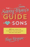 The Savvy Mom's Guide to Sons eBook