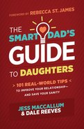 The Smart Dad's Guide to Daughters eBook