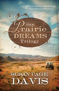 The Prairie Dreams Trilogy (Prairie Dreams Series) eBook