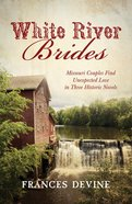 3in1: Romancing America: White River Brides (Romancing America Series) eBook