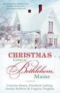 Christmas Comes to Bethlehem - Maine eBook