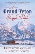 A Grand Teton Sleigh Ride eBook