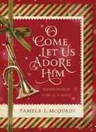 O Come Let Us Adore Him eBook