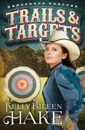 Trails & Targets (#01 in Dangerous Darlyns Series) eBook