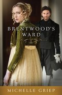 Brentwood's Ward (Bow Street Runners Trilogy Series)