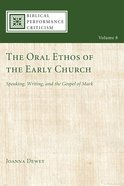 The Oral Ethos of the Early Church eBook