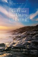 Gift and the Unity of Being eBook