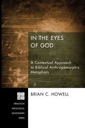 In the Eyes of God (#192 in Princeton Theological Monograph Series) eBook