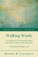 Walking Wisely (Ephesians 5: 1-33) (#06 in Walking With Jesus (Resource Publications) Series) eBook