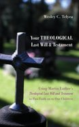 Your Theological Last Will and Testament eBook
