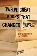 Twelve Great Books That Changed the University eBook