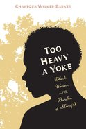 Too Heavy a Yoke eBook
