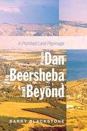 From Dan to Beersheba and Beyond eBook