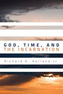 God, Time, and the Incarnation eBook