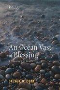 An Ocean Vast of Blessing eBook