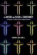 The Nature and Future of Christianity eBook