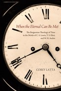 When the Eternal Can Be Met eBook