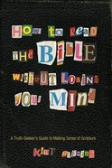 How to Read the Bible Without Losing Your Mind eBook