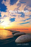 Steps to Faith: Examine Faith--Explore Questions--Encounter God