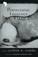 Pentecostal Theology in Africa (African Christian Studies Series) eBook