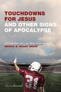 Touchdowns For Jesus and Other Signs of Apocalypse eBook