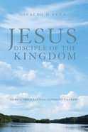 Jesus, Disciple of the Kingdom eBook