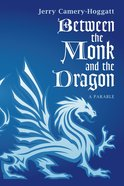 Between the Monk and the Dragon eBook