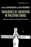 Theologies of Liberation in Palestine-Israel (Princeton Theological Monograph Series) eBook