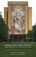 Building Catholic Higher Education eBook