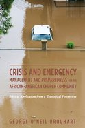 Crisis and Emergency Management and Preparedness For the African-American Church Community eBook