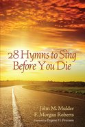 28 Hymns to Sing Before You Die eBook