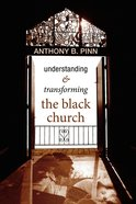 Understanding and Transforming the Black Church eBook