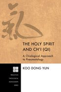 The Holy Spirit and Ch'i  (Qi) eBook