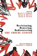 Revisioning, Renewing, Rediscovering the Triune Center eBook