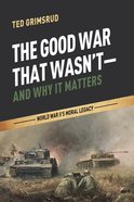 The Good War That Wasn't--And Why It Matters eBook