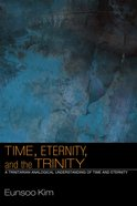 Time, Eternity, and the Trinity eBook