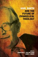 Karl Barth and the Future of Evangelical Theology eBook