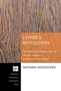 Luther's Revolution (Princeton Theological Monograph Series) eBook