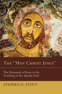 "The ""Man Christ Jesus"" eBook"