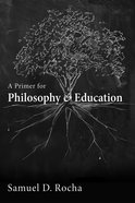 A Primer For Philosophy and Education eBook