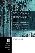 Position and Responsibility (Princeton Theological Monograph Series) eBook