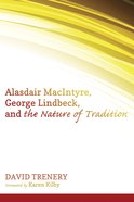 Alasdair Macintyre, George Lindbeck, and the Nature of Tradition eBook