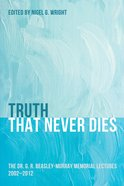 Truth That Never Dies eBook