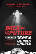 Back to the Future of the Roman Catholic Church eBook