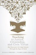 Teaching to Justice, Citizenship, and Civic Virtue eBook