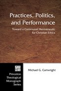 Practices, Politics, and Performance (Princeton Theological Monograph Series) eBook