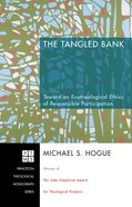 The Tangled Bank (Princeton Theological Monograph Series) eBook