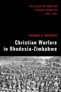 Christian Warfare in Rhodesia-Zimbabwe eBook